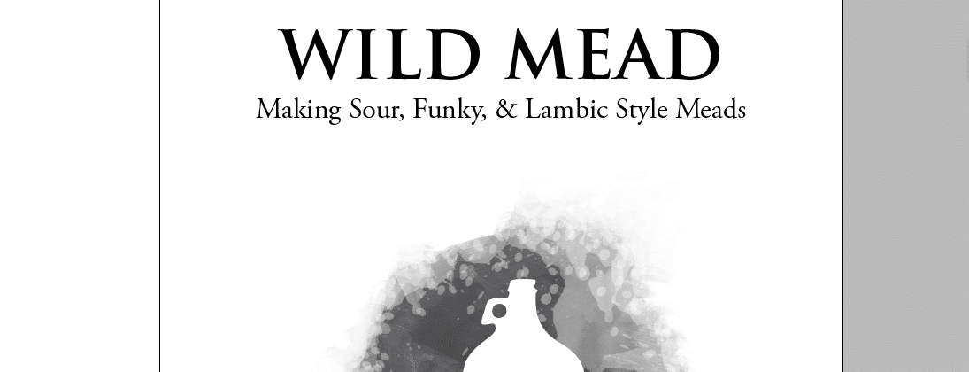 Book Announcement: Wild Mead - Making Sour & Funky Meads